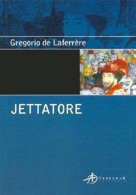 Jettatore Gregorio de Laferrere