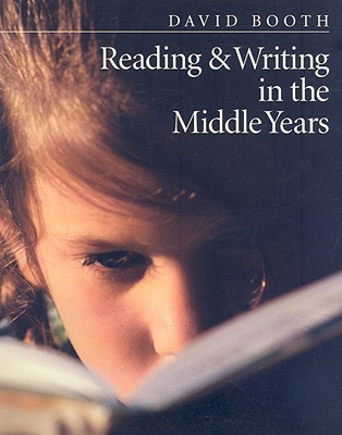 Reading & Writing In The Middle Years David W. Booth