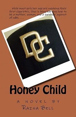 Honey Child  by  Raina Bell