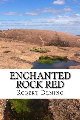 Enchanted Rock Red Robert C. Deming