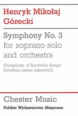 Symphony No. 3 for Soprano Solo and Orchestra: Henryk Mikołaj Górecki