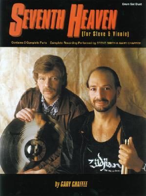 Seventh Heaven (Drum Set Duet): For Steve & Vinnie, 2 Books & Cassette [With Cassette]  by  Gary Chaffee