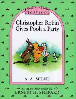 Christopher Robin Gives Pooh a Party Storybook  by  A.A. Milne