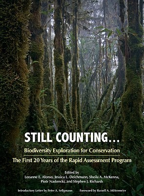 Still Counting . . .: Biodiversity Exploration for Conservation: The First 20 Years of the Rapid Assessment Program Leeanne E. Alonso