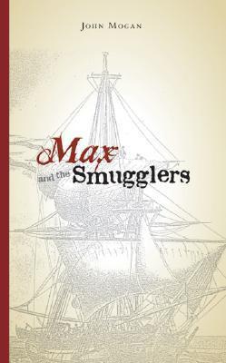 Max and the Smugglers John Mogan
