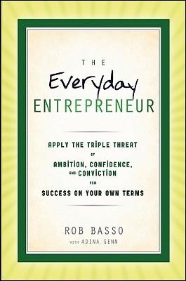 The Everyday Entrepreneur Rob Basso