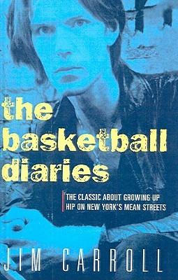 Basketball Diaries  by  Jim Carroll