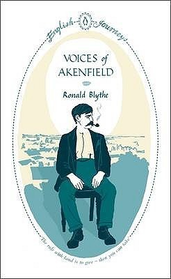 Voices of Akenfield Ronald Blythe
