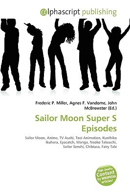Sailor Moon Super S Episodes  by  Frederic P.  Miller