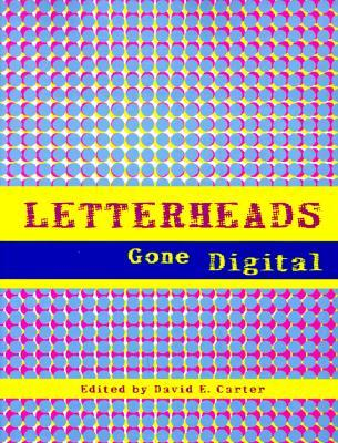 Letterheads Gone Digital  by  David E. Carter
