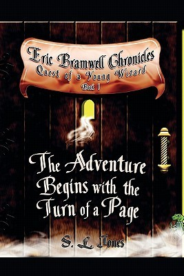 Eric Bramwell Chronicles: Quest of a Young Wizard: Book One  by  S.L. Jones