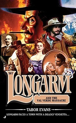 Longarm and the Val Verde Massacre (Longarm, #367) Tabor Evans