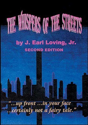 The Whispers Of The Streets J. Earl Loving Jr.
