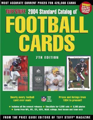 Tuff Stuff 2004 Standard Catalog of Football Cards  by  Dan Loken