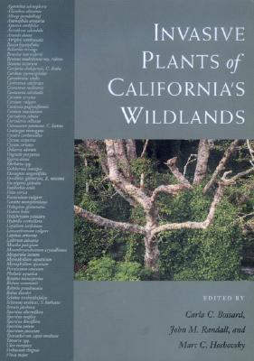 Invasive Plants of Californias Wildlands  by  Carla C. Bossard