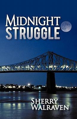 Midnight Struggle Sherry Walraven