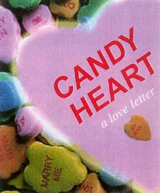 Candy Heart: A Love Letter  by  Sourcebooks, Inc.