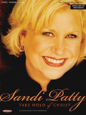 Take Hold of Christ  by  Sandi Patty
