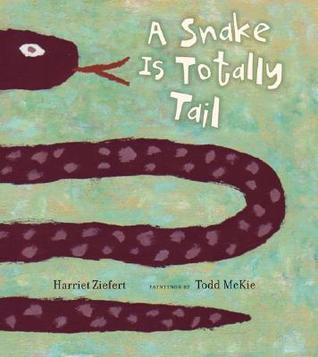 A Snake Is Totally Tail Harriet Ziefert