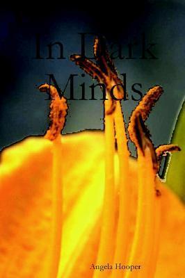 In Dark Minds  by  Angela Hooper