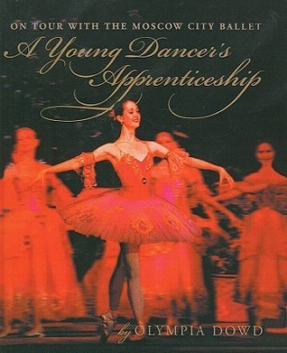 A Young Dancers Apprenticeship: On Tour with the Moscow City Ballet  by  O. Dowd