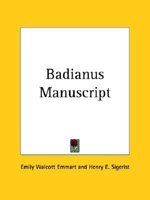 Badianus Manuscript  by  Emily Walcott Emmart