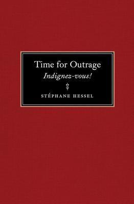 Time for Outrage: Indignez-vous! Stéphane Hessel