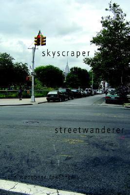 Skyscraper Streetwanderer  by  Jane Waggoner Deschner