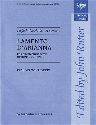 Lamento DArianna: For Ssatb Choir with Optional Continuo Claudio Monteverdi