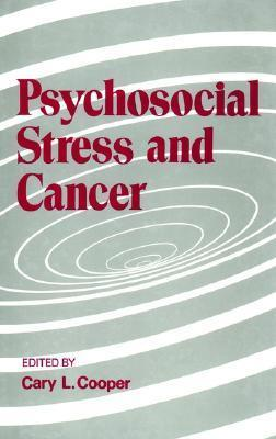 Psychosocial Stress And Cancer  by  Cary L. Cooper