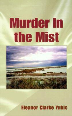 Murder in the Mist Eleanor Clarke Yukic
