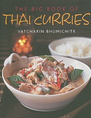 The Big Book of Thai Curries Vatcharin Bhumichitr