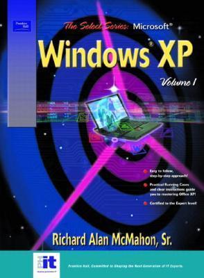 Windows XP, Vol. 1 (SELECT Series)  by  Richard A. McMahon
