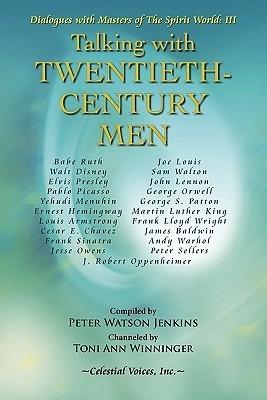 Talking with Twentieth Century Men Peter Watson Jenkins