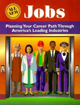 Jobs: Planning Your Career Path Through Americas Leading Industries (United States) Department of Labor