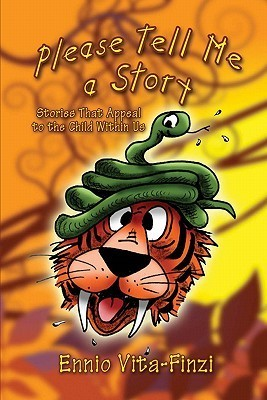 Please Tell Me a Story: Stories That Appeal to the Child Within Us  by  Ennio Vita-Finzi