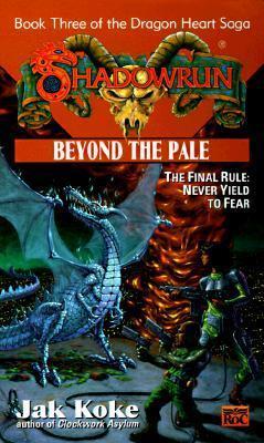Beyond the Pale (Dragon Heart Saga, #3)  by  Jak Koke