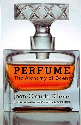 The Diary of a Nose: A Year in the Life of a Parfumeur  by  Jean-Claude Ellena