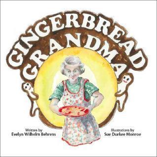 Gingerbread Grandma Evelyn Wilhelm Behrens