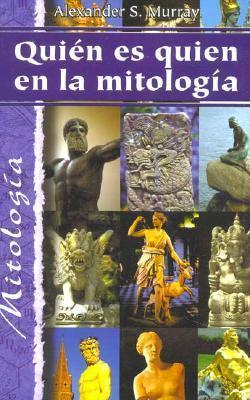 Quién Es Quien La Mitología Alexander Stuart Murray