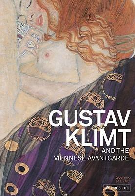Gustav Klimt And The Viennese Avant Garde  by  Alfred Weidinger