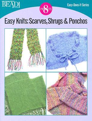 Easy Knits: 8 Projects: Scarves, Shrugs & Ponchos  by  Bead & Button Magazine