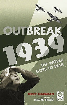 Outbreak: 1939: The World Goes to War  by  Terry Charman