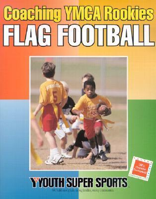 Coaching YMCA Rookies Flag Football  by  YMCA of the USA