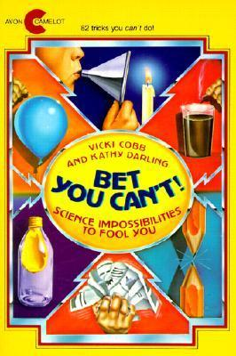 Bet You Cant!: Science Impossibilities to Fool You Kathy Darling