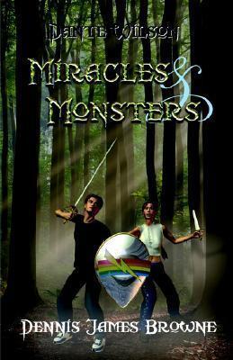 Dante Wilson, Miracles and Monsters Dennis James Browne