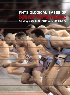 Physiological Bases Of Sports Performance  by  Mark Hargreaves