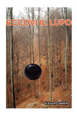 Eccovi Il Lupo  by  Luca Castelli