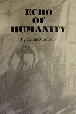 Echo of Humanity  by  Adele Mourad