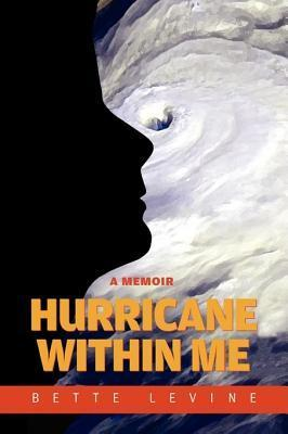 Hurricane Within Me  by  Bette Levine